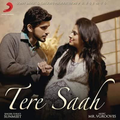 Tere Saah Sunmeet Mp3 Song