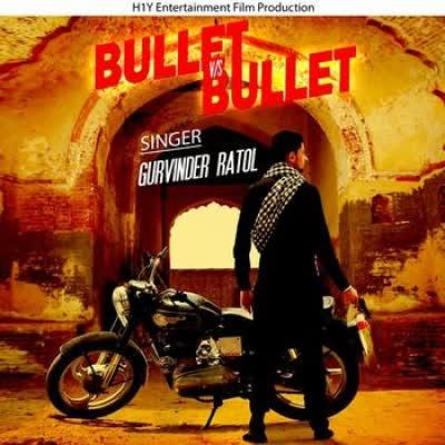 Bullet Vs Bullet Gurvinder Ratol Mp3 Song