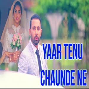 Yaar Tenu Chaunde Ne Gurpal Gill Mp3 Song