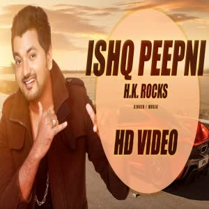 Ishq Peepni H.K Rocks Mp3 Song