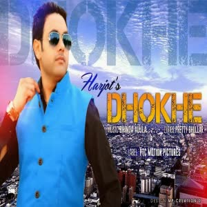 Dhokhe Harjot Mp3 Song