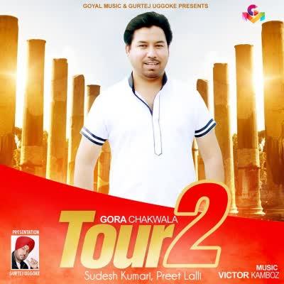 Tour 2 Gora Chak Wala Mp3 Song