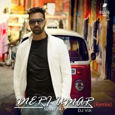 MERI UMAR Sunny Raj Mp3 Song