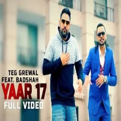 Yaar 17 Feat Badshah Teg Grewal Mp3 Song