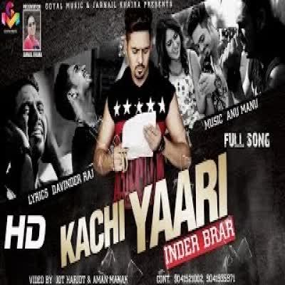 Kachi Yaari Inder Brar Mp3 Song