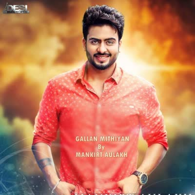 Gallan Mithiyan (Promo) Mankirt Aulakh Mp3 Song Download