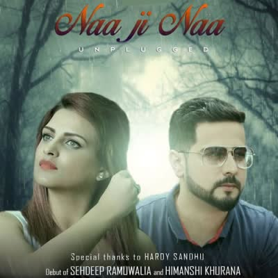 Naa Ji Naa (Cover) Sehdeep Ramuwalia Mp3 Song