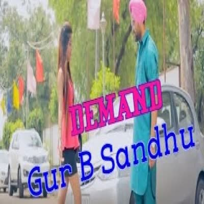 Demand Gur B Sandhu Mp3 Song