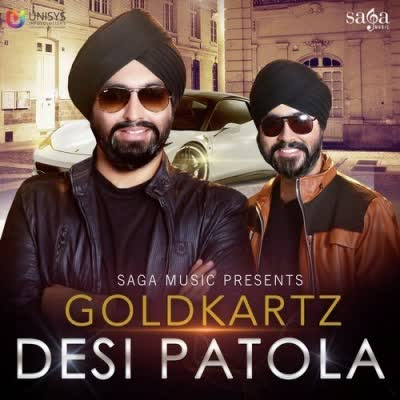 Desi Patola Goldkartz Mp3 Song
