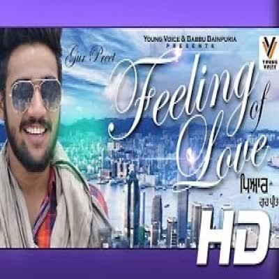 Feeling Of Love Gur Preet Mp3 Song