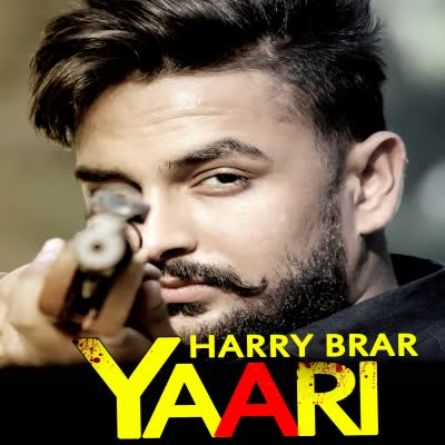 Yaari Harry Brar Mp3 Song