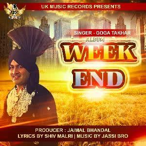Week End Goga Takhar Mp3 Song