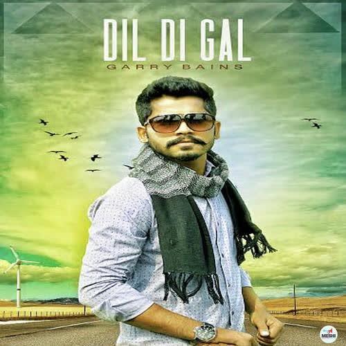 Dil Di Gal Garry Bains Mp3 Song