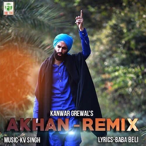 Akhan Remix Kanwar Grewal