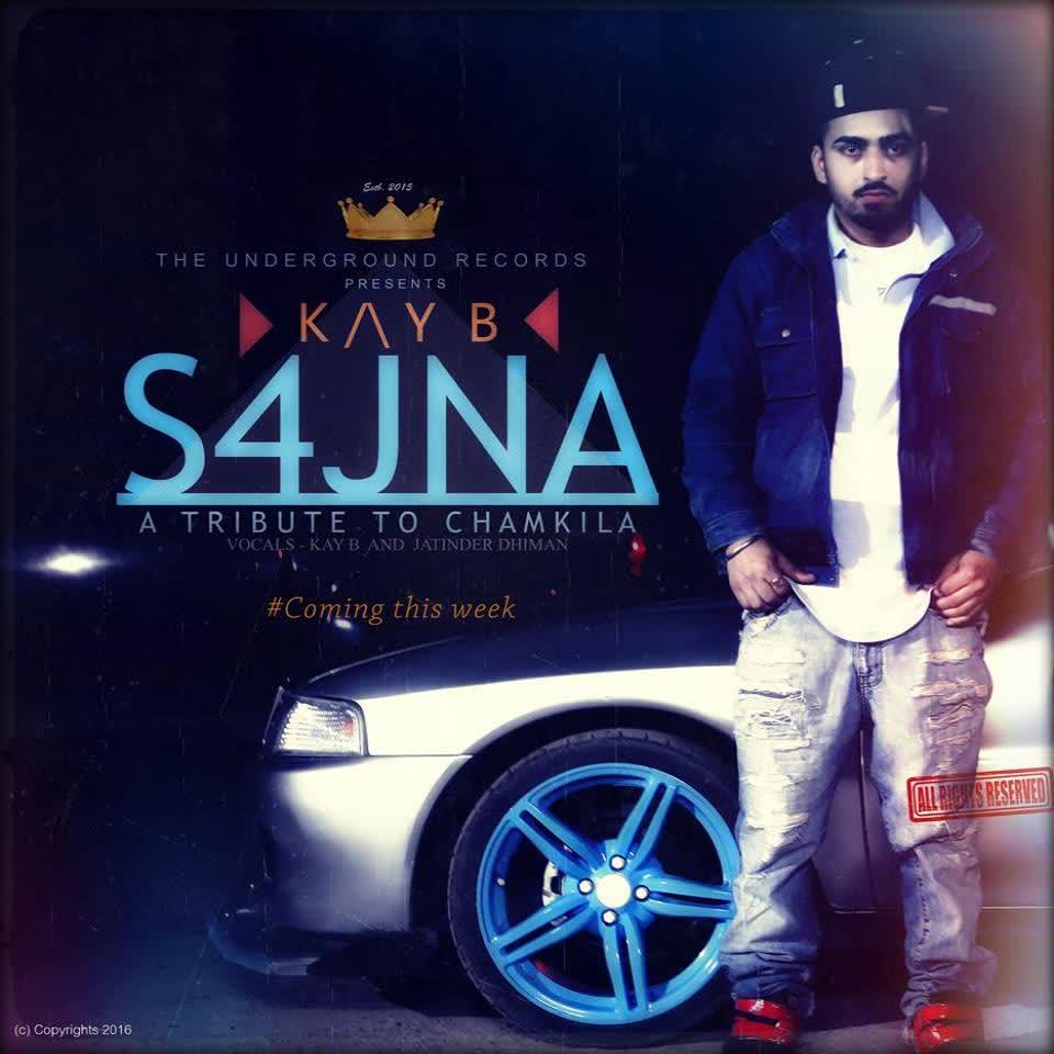 Sajna – A Tribute To Chamkila Kay B Mp3 Song