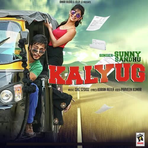 Kalyug Sunny Sandhu Mp3 Song