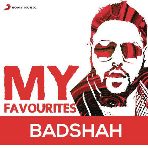 Badshah - My Favourites Badshah