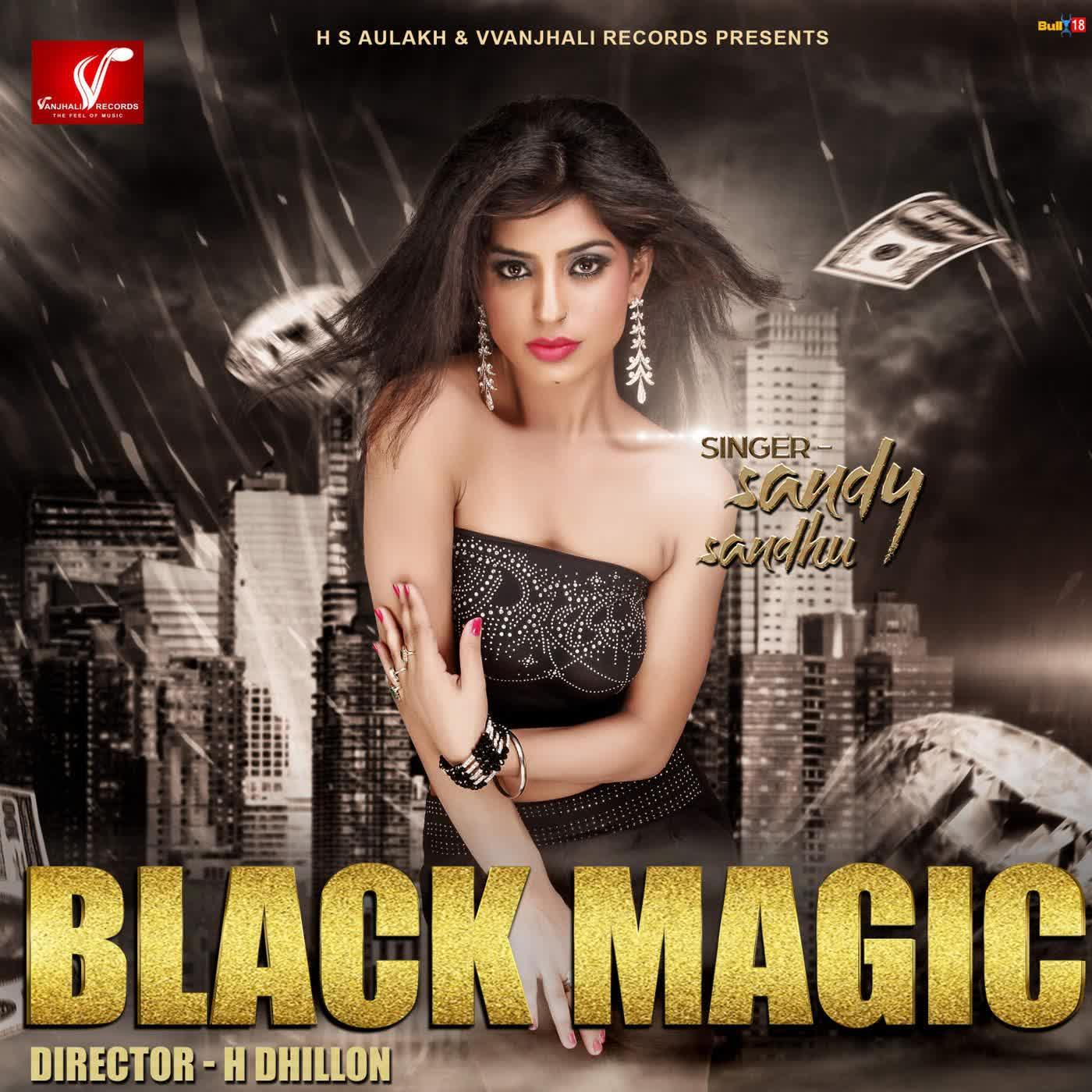 Black Magic Sandy Sandhu Mp3 Song