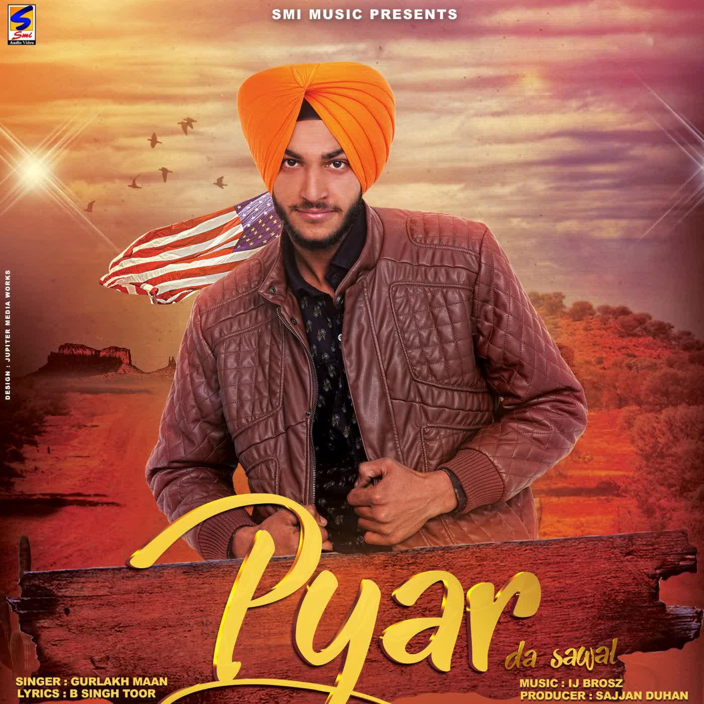Pyar Da Sawal Gurlakh Maan Mp3 Song