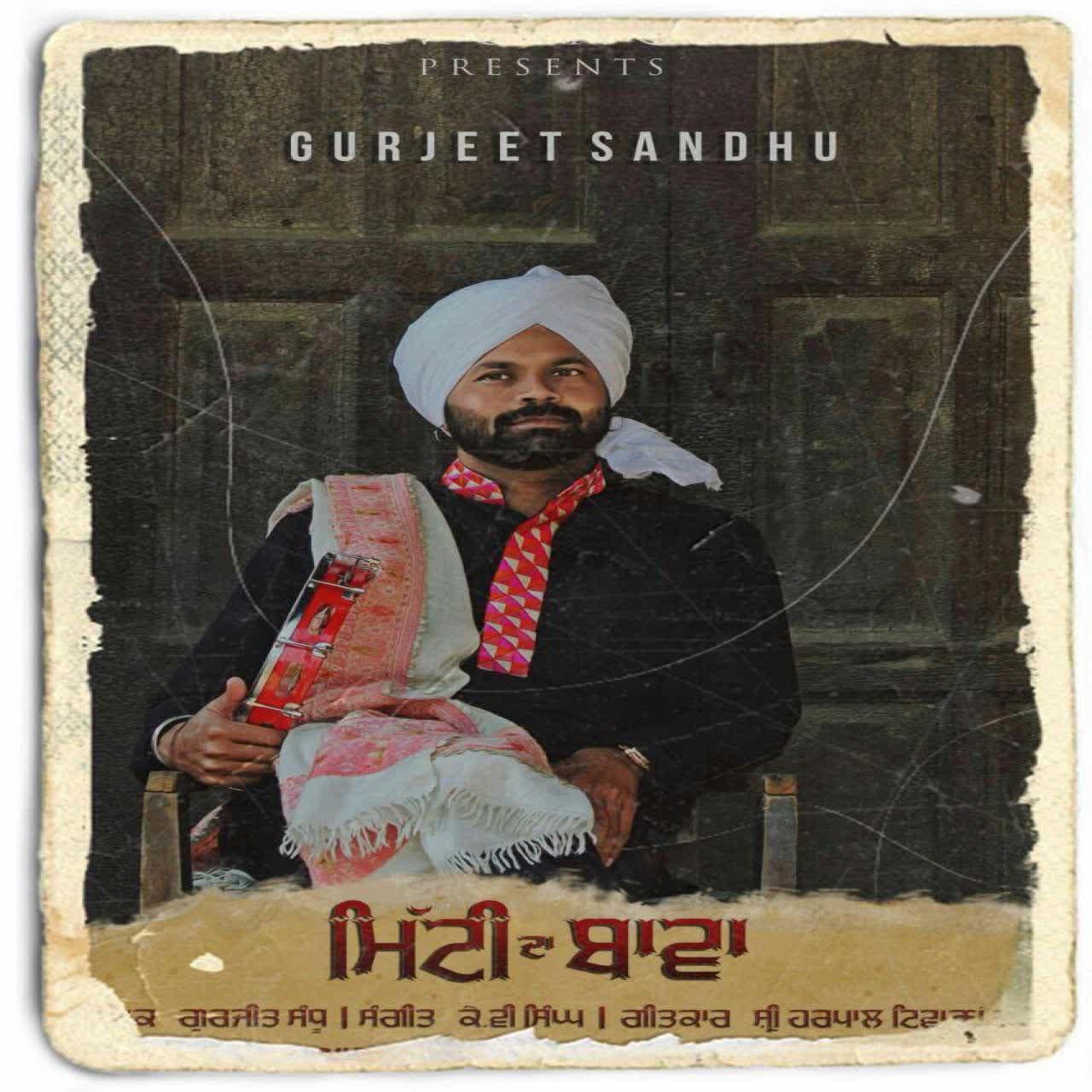 Mitti Da Bawa Gurjeet Sandhu Mp3 Song