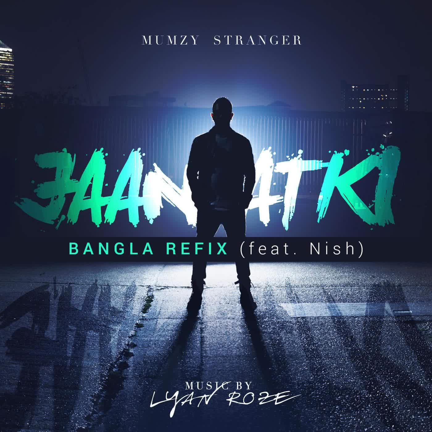 Jaan Atki (Bangla Refix) Mumzy Stranger Mp3 Song