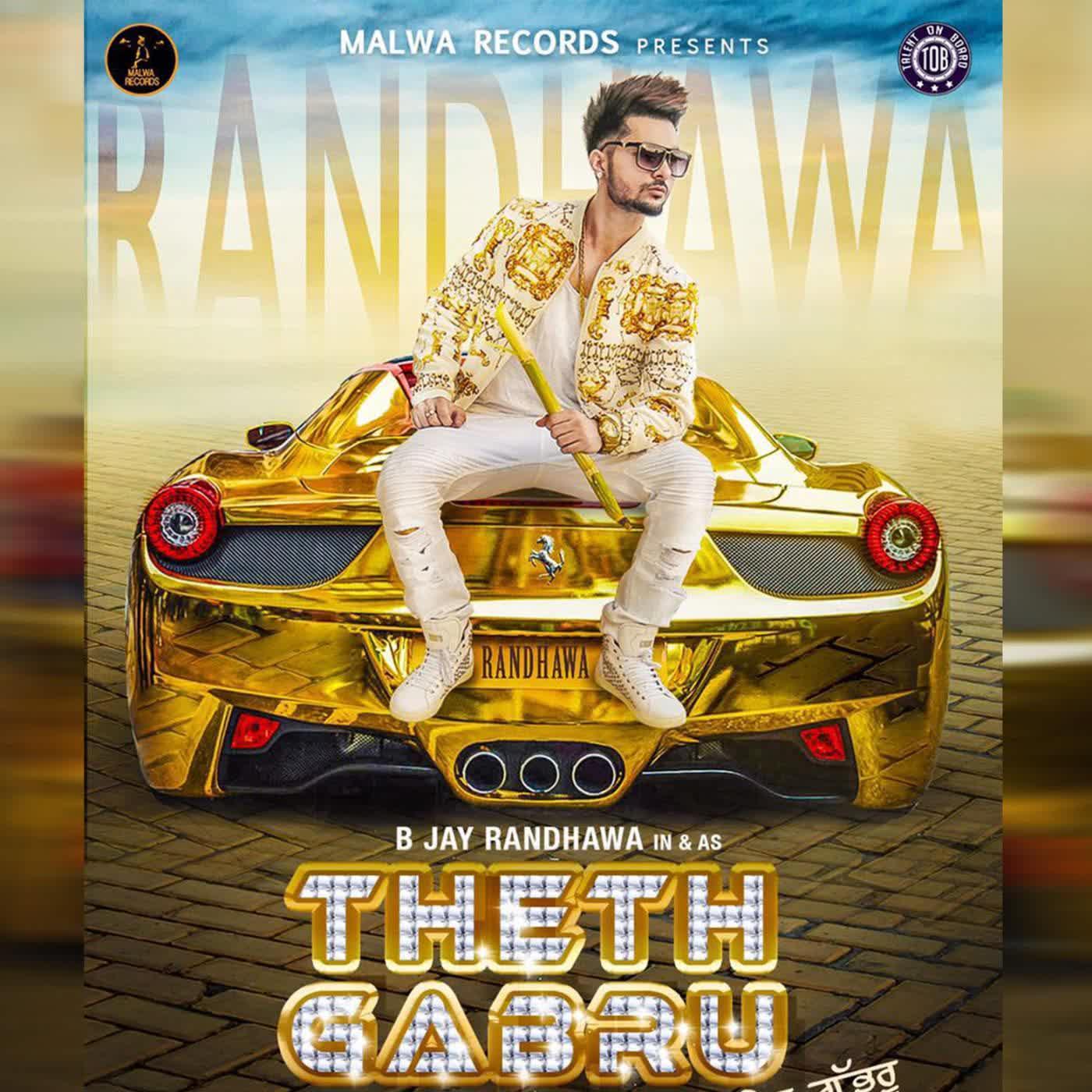 Theth Gabru B Jay Randhawa Mp3 Song
