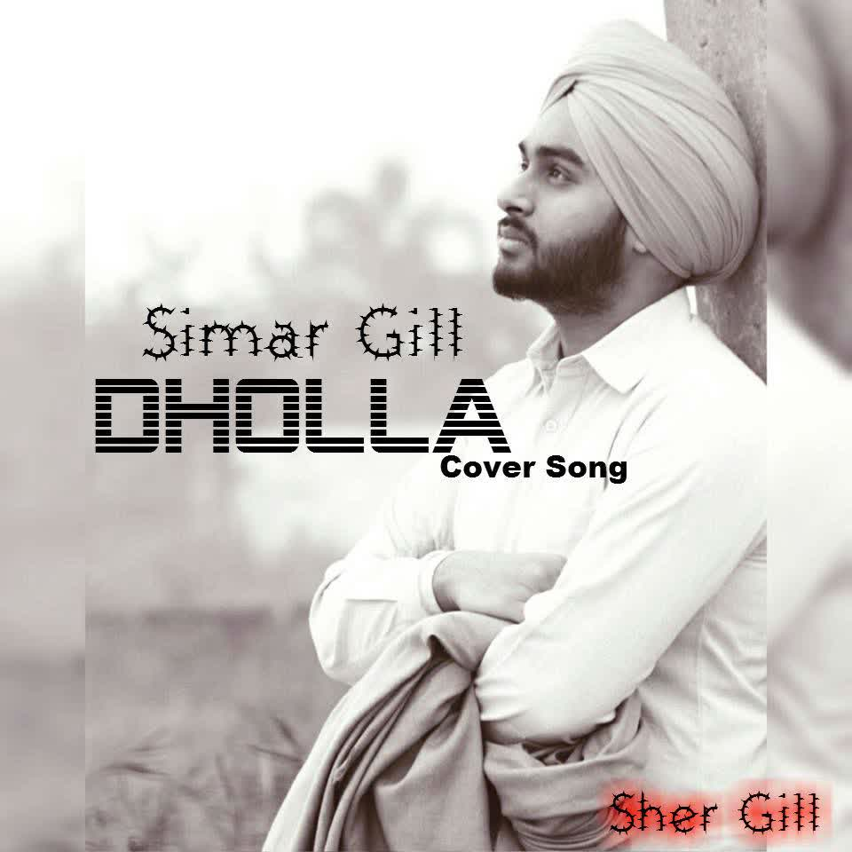 Dholla (Cover Song) Simar Gill