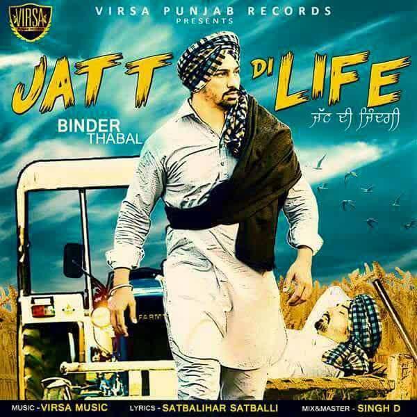 Jatt Di Life Binder Thabal Mp3 Song