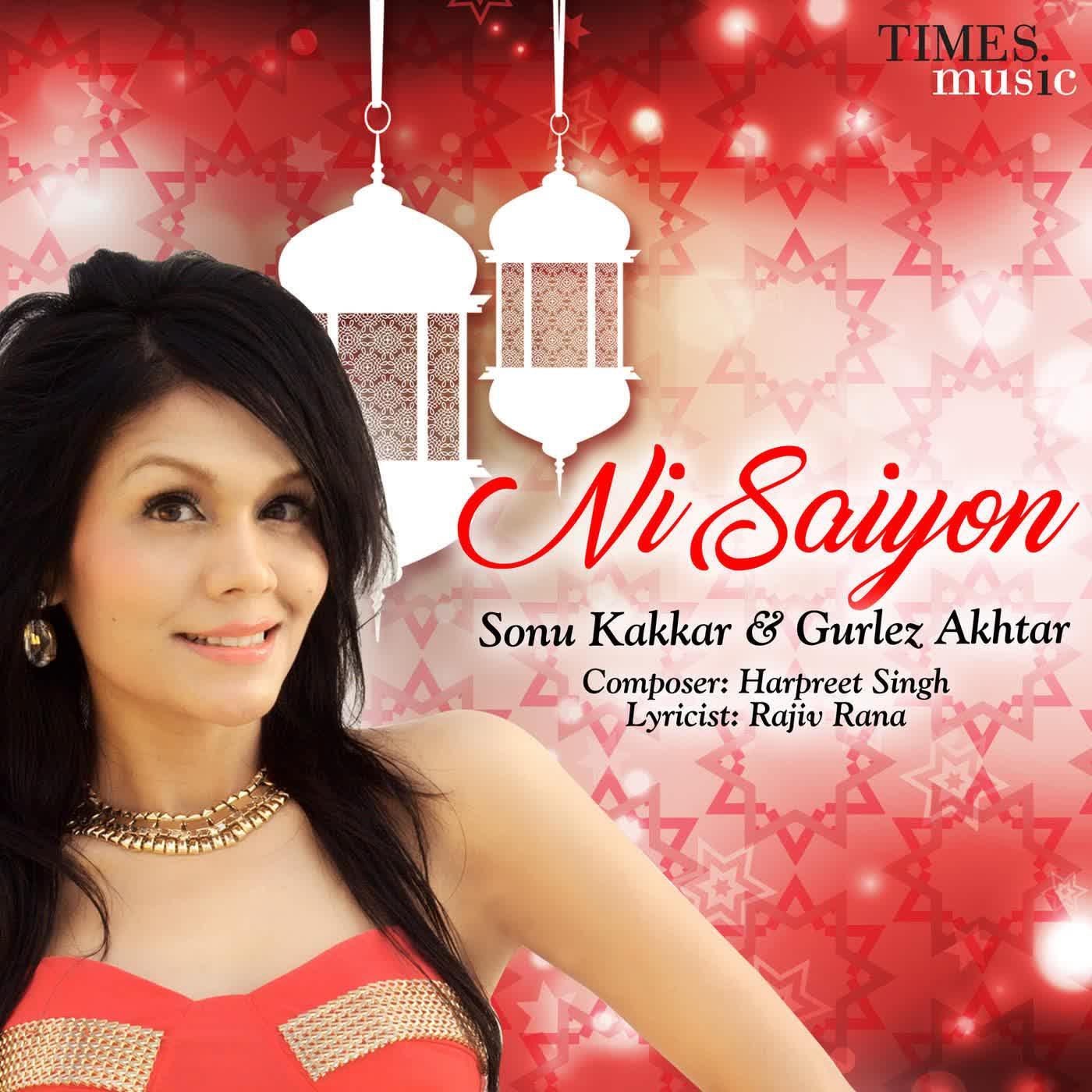 Ni Saiyon Sonu Kakkar Mp3 Song
