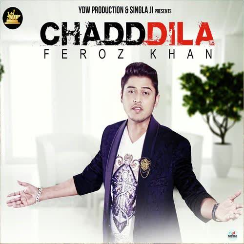 Chadd Dila Feroz Khan Mp3 Song