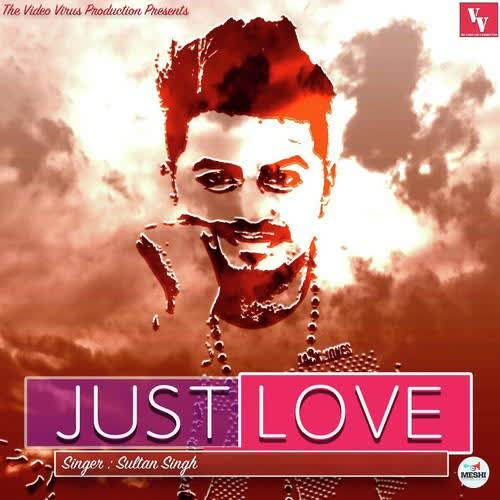 Just Love Sultan Singh Mp3 Song