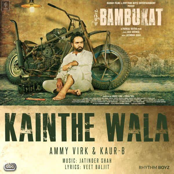 Kainthe Wala (Bambukat) Ammy Virk,Kaur B