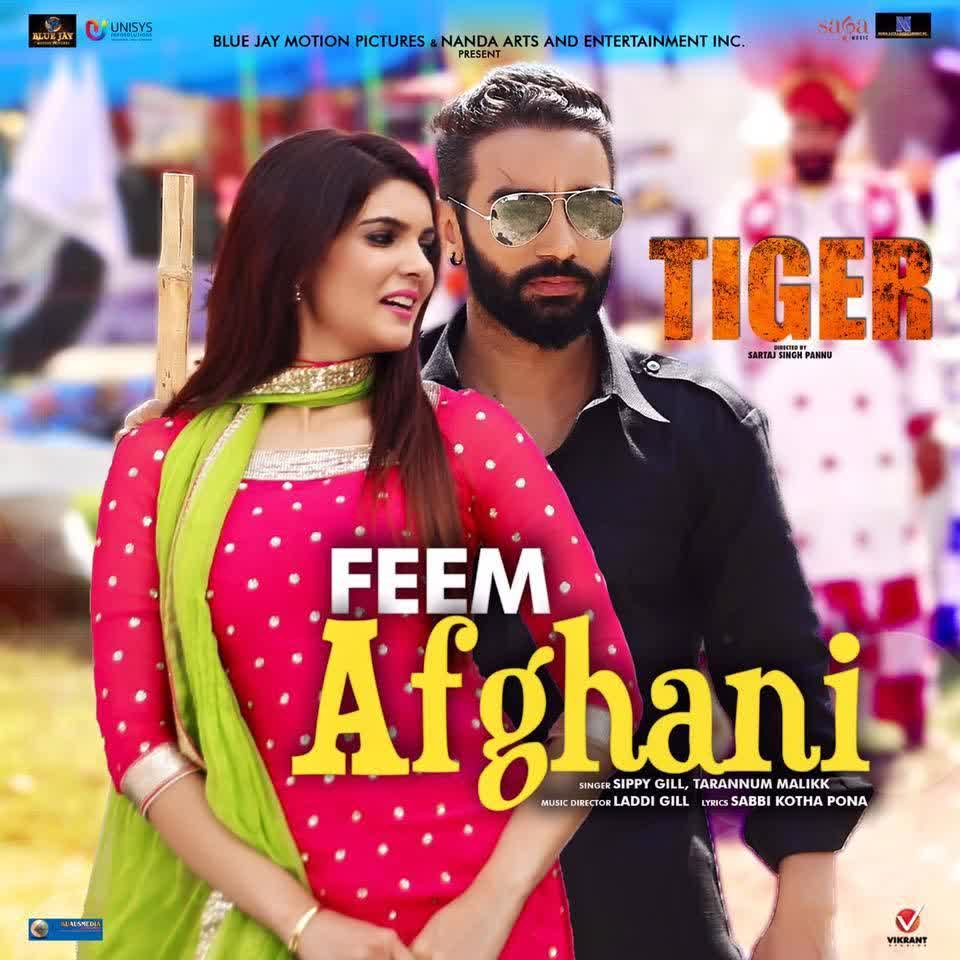 Feem Afghani (Tiger) Sippy Gill  Mp3 song download