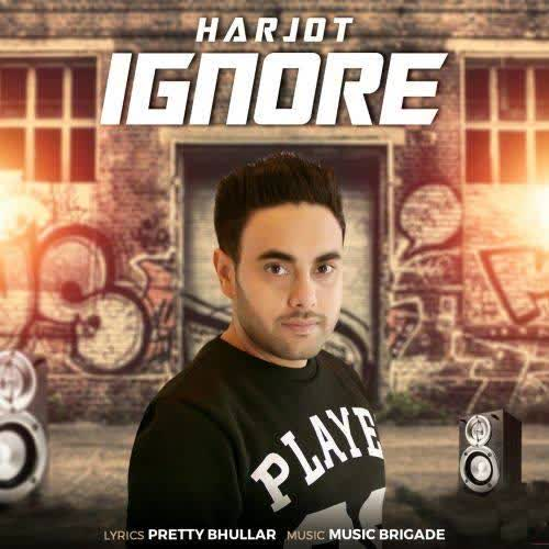 Ignore Harjot Mp3 Song
