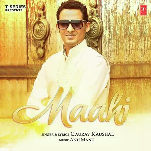 Maahi Gaurav Kaushal Mp3 Song