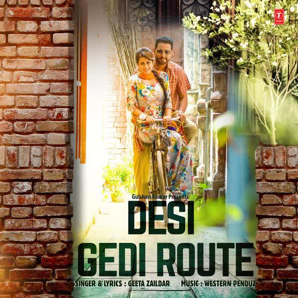 Desi Gedi Route Geeta Zaildar