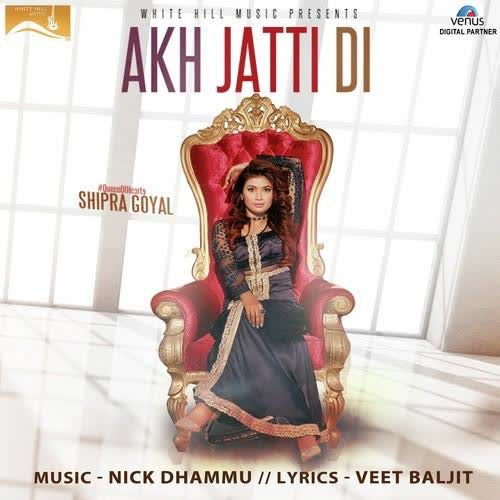 Akh Jatti Di Shipra Goyal