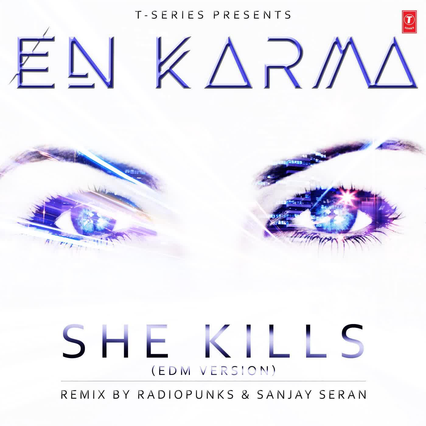 She Kills (Edm Version) En Karma