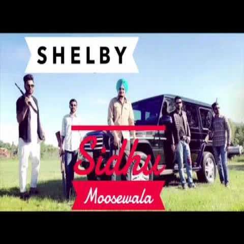 Shelby (Engine 8 Cylinder) Sidhu Moose Wala