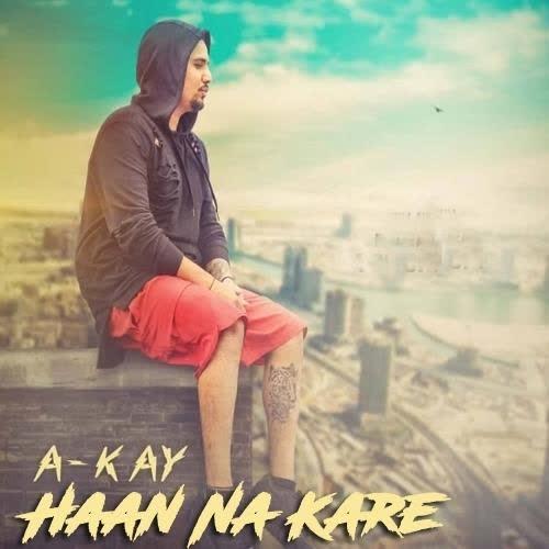 Haan Na Kare A Kay