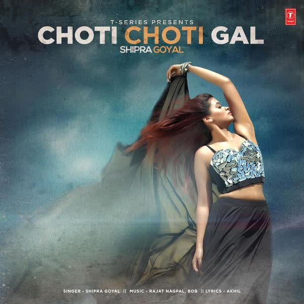 Choti Choti Gal Shipra Goyal