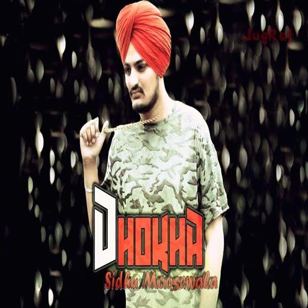 Dhokha Sidhu Moose Wala mp3 song - DjPunjab