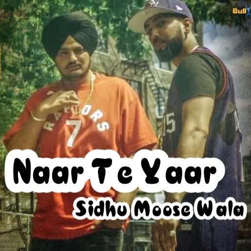 Naar Te Yaar Sidhu Moose Wala