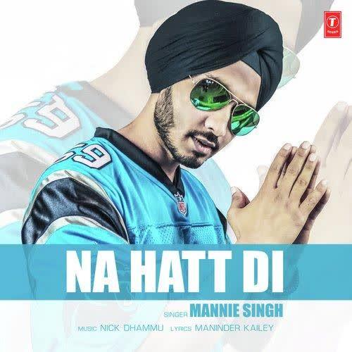 Na Hatt Di Mannie Singh