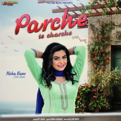 Parche Te Charche Nisha Bano