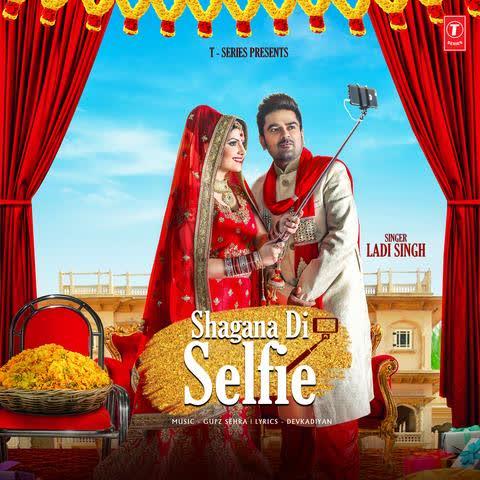 Shagana Di Selfie Ladi Singh