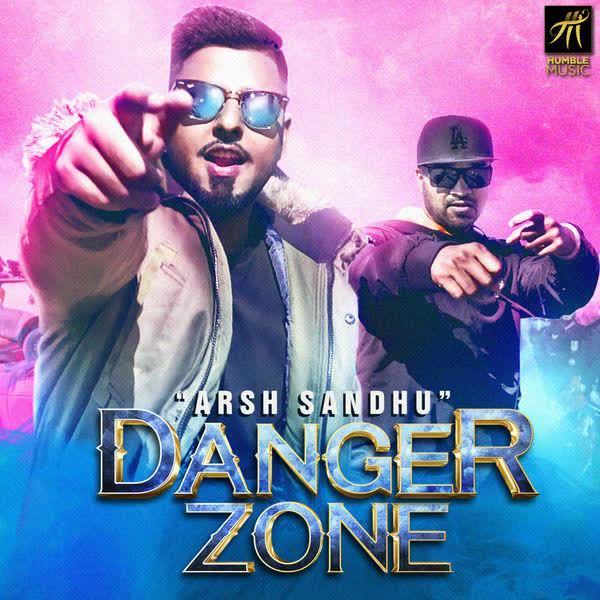 Danger Zone Arsh Sandhu
