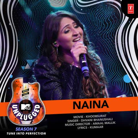 Naina (MTV Unplugged Season 7) Dhvani Bhanushali