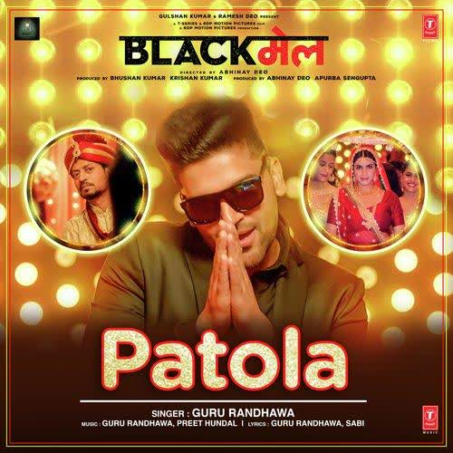 Patola (Blackmail) Guru Randhawa
