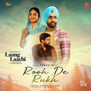 Rooh De Rukh (Laung Laachi) Prabh Gill